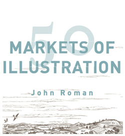Cover for 50 Markets for Illustration by John Roman. All rights reserved.