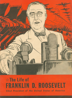 The Life of Franklin D. Roosevelt, 32nd President of the United States, 1943. Comic book. Office of War Information Publication. Collection of Norman RockwellMuseum.