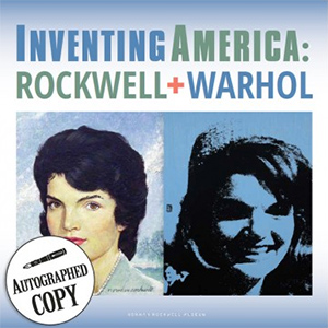 Autographed Copy: Inventing America: Rockwell and Warhol Exhibit Catalog